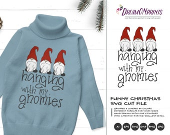 Hanging With My Gnomies SVG | Fun Gnome Christmas Cut Files | Friends Shirt Design
