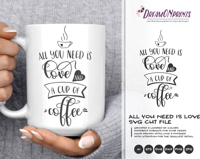 Featured listing image: All You Need Is Love SVG | Coffee SVG | Morning Inspiration Svg Cut Files | Love Svg