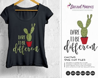 Cactus SVG, Be Different SVG, Cacti svg, Cactus Quotes, Fun SVG for Cricut, Svg for Silhouette DOP057