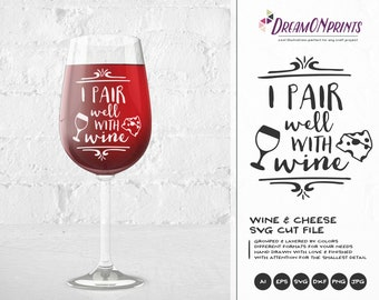 Wine SVG, I Pair Well with Wine Svg, Love SVG Valentines Day SVG The Perfect Fit Svg Cut Files DOP082