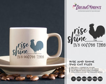 Rise and Shine Svg, Rooster SVG, Coffee Time Svg, Farm SVG, Farm House svg Sign Making Svg Files for Cutting and Printing DOP281