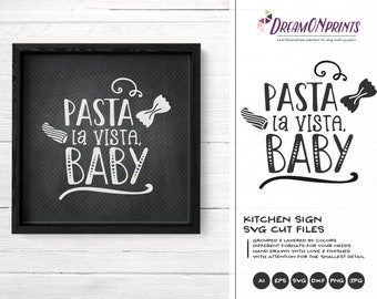 Pasta La Vista Baby Svg, Kitchen Svg, Food Pun Svg Kitchen Svg, Apron Svg Designs Cut File, Cooking svg Cricut Explore DOP354