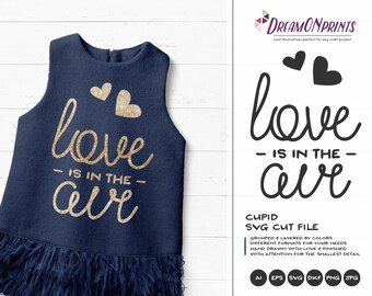 Love is in the Air Svg Cupid Svg Love Svg, Heart Svg, Valentines Day Svg for Cricut, Silhouette Cutting Machines DOP138