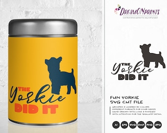 Yorkie SVG The Dog Did It, Yorkshire Terrier SVG, Pets Svg Cut File DXF File for Cricut, Silhouette Cutting Machines DOP073