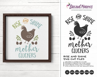 Rise and Shine Mother Cluckers Svg, Hen SVG, Farm Animals Svg, Farm SVG, Farmhouse svg Sign Making Svg Files for Cutting and Printing DOP272