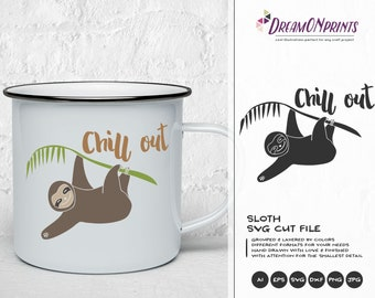 Sloth SVG Chil Out SVG, Cute Sloth SVG Cut Files, Cute Kids Baby Cut File for Cricut Explore & More, Digital Cut Files, Silhouette DOP024
