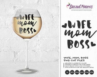 Mom Wife Boss SVG, Girl Boss SVG, Mother Svg Mum Cut Files for Cricut, Silhouette, Brother DOP199