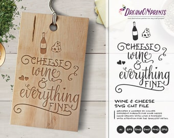 Wine SVG Cheese svg, Cheese Wine and Everything Fine SVG Cut Files for Cricut or Silhouette, Photographer svg, Wedding SVG DOP087