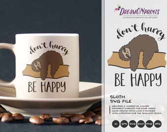 Sloth SVG - Don't Hurry Be Happy Svg  Sloth SVG Cut Files, Animals SVG, Lazy Svg for Cricut Explore, Svg for Silhouette DOP029