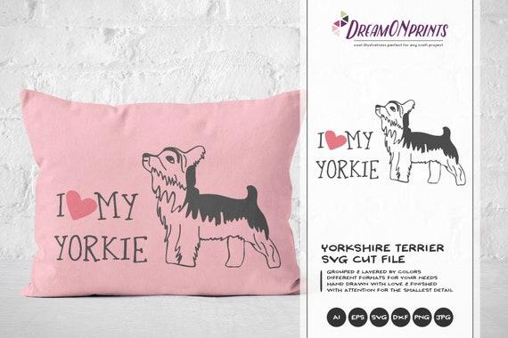 Yorkie Svg Yorkshire Terrier I Love My Yorkie Svg Pets Svg Etsy