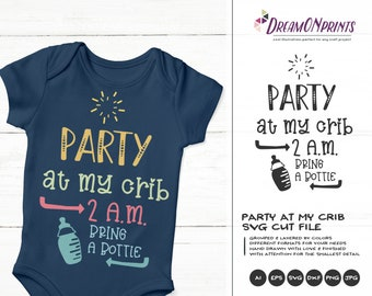 Fun Baby SVG, Party at My crib Svg, New Born Svg, Mother's Day Svg, Kids SVG, DXF for Cricut, Silhouette Cutting Machines DOP360