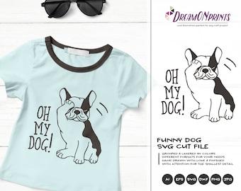 Dog SVG Funny Dog, Pets Svg, Oh My Dog Svg Kids SVG, Cute Svg, French Bulldog, Animals Svg DXF for Cricut, Silhouette Machines DOP339