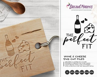 Wine and Cheese SVG, Love SVG Valentines Day SVG The Perfect Fit Svg Cut Files DOP074