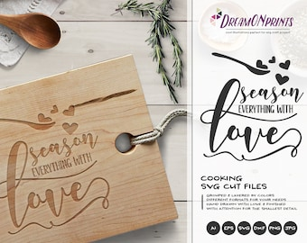 Season Everything with Love SVG Cut File, Kitchen SVG, Apron Svg Designs, Kitchen SVG Cutting File, Cooking svg Cricut Explore DOP174