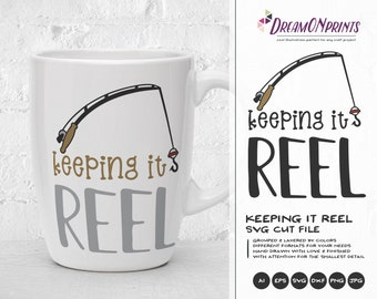 Keeping it Reel SVG, Fish SVG, Fishing Pole Cut Files, Lake svg Hunting SVG Camping svg for Cricut, Silhouette and More DOP221