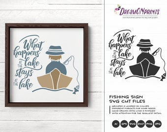 Lake SVG, What Happens at the Lake Stays at the Lake SVG, Fish Cut Files, Fishing SVG Camping svg for Cricut, Silhouette and More DOP224