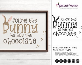 Follow the Bunny He Has the Chocolate SVG, Easter Bunny Svg Funny Easter Svg Cut Files, Bunny SVG, DXF for Silhouette, Svg for Cricut DOP240