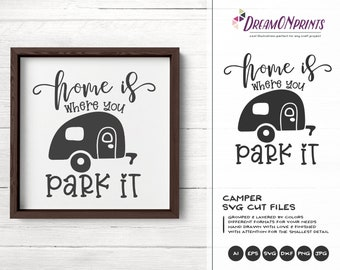 Home is Where You Park It SVG, Happy Camper SVG, Camper Svg Camp Cut Files, Vacation Camping svg for Cricut, Silhouette SVG DOP226