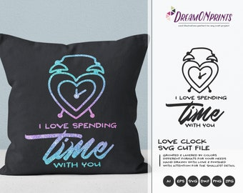 Alarm Clock SVG Love | I Love Spending Time With You SVG | Valentine Cut Files