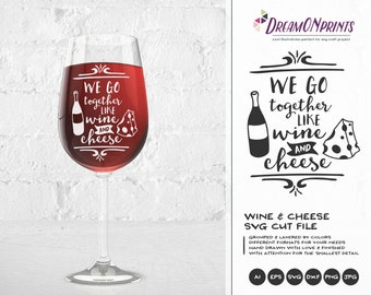 We Go Together Like Wine and Cheese SVG, Love SVG, Couples SVG, Valentine's Day Svg for Cricut, Silhouette, Laser Engraving DOP083