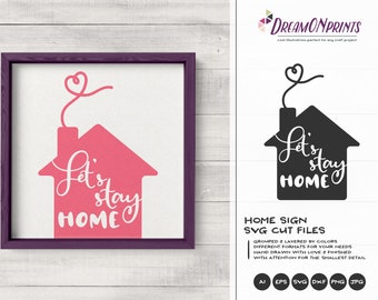 Let's Stay Home SVG   Welcome Sign   Svg for Cricut, Silhouette Cutting Machines