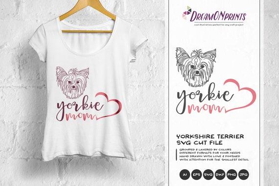 Yorkie Mom Svg Yorkshire Terrier Svg Pets Svg Cut File Etsy