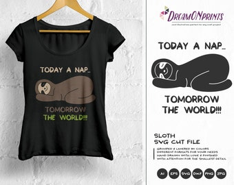 Sloth SVG Napping SVG, Today a Nap Tomorrow the World Svg Cut Files,  Lazy Svg Sunday SVG Cricut Explore, Svg for Silhouette DOP142