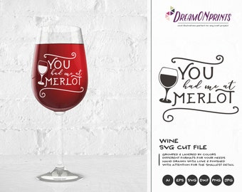 You Had Me at Merlot SVG File, Wine Svg, Wine Lover SVG, Love SVG Valentine's Day Svg Files for Cricut, Silhouette Cutting Machines DOP076