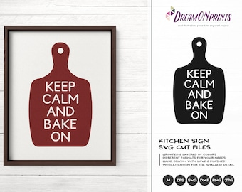 Kitchen SVG, Keep Calm and Bake on SVG Kitchen Sign Svg, Apron Svg Designs, Sign Making Cooking svg Cricut Explore DOP298