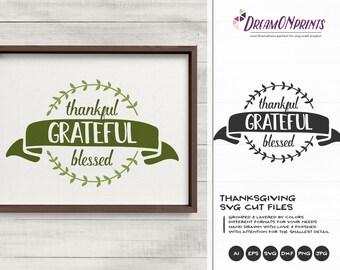 Thankful Grateful Blessed SVG, Thanksgiving svg, Thankful svg, Grateful svg, Blessed svg, Fall svg, Religious, Cricut, Cameo,  SVG DOP366