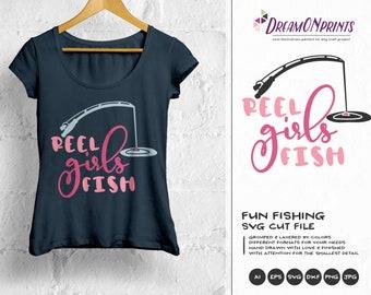 Reel Girls Fish SVG, Fish SVG, Fishing Svg, Lake svg Hunting, Boat Svg, Camping svg for Cricut, Silhouette Svg dxf png eps HTV svg DOP217