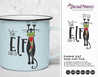 Christmas Cat SVG | The Elf Did It Cut File Svg | Elf Quote Svg | Black Cat SVG| Kids Svg | Svg for Cricut | Christmas party Svg