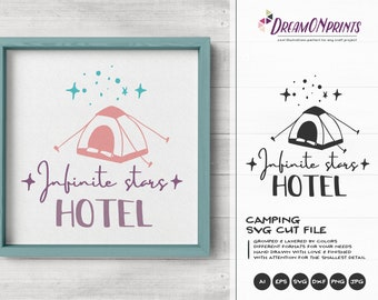 Infinite Stars Hotel Svg | Open Air Svg | Camping Tent Svg | Camping SVG | Happy Camper SVG| Camper Svg Cut Files | SVG for Silhouette