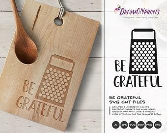 Be Grateful SVG, Thanksgiving Svg Kitchen SVG, Apron Svg Designs, Blessing SVG, Religious Svg Sign Making Cooking svg Cricut Explore DOP208