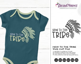 New to the Tribe SVG Headdress Svg, Boho Svg, Native Svg Indians Svg for Cricut, Silhouette Cutting Machines DOP336