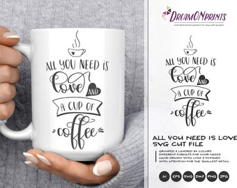 All You Need Is Love SVG | Coffee SVG | Morning Inspiration Svg Cut Files | Love Svg