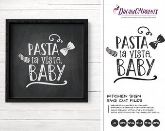 Pasta La Vista Baby Svg, Kitchen Svg, Food Pun Svg Kitchen Svg, Apron Svg Designs Cut File, Cooking svg Cricut Explore DOP354