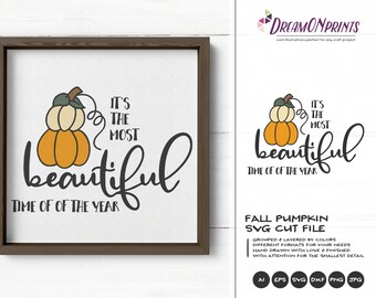 It's The Most Beautiful Time Of The Year SVG | Autumn Pumpkin Cut Files