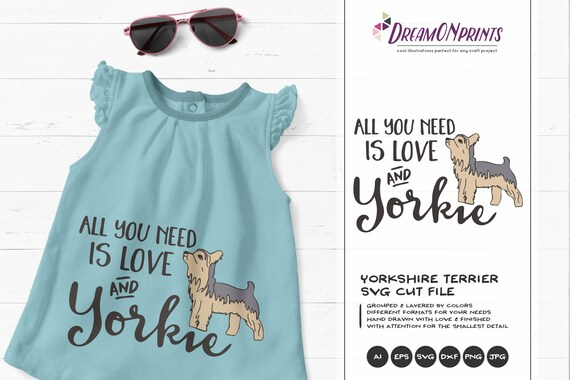 Yorkie Svg Yorkshire Terrier All You Need Is Love Svg Pets Etsy
