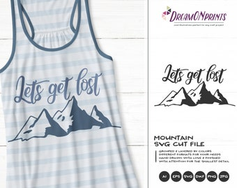 Lets Get Lost SVG | Mountain Peak Cut Files | Mountain SVG Cut Files | Travel | Wanderlust SVG for Cricut | Camping | Nature svg