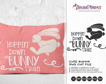 Easter Bunny Svg Hopping Down the Bunny Trail SVG, Funny Easter Svg Cut Files, Bunny SVG, DXF for Silhouette, Svg for Cricut DOP253