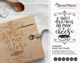 Cheese svg Sweet Dreams are Made of Cheese SVG, Fun Svg Cut Files SVG for Cricut or Silhouette, Photographer svg, Wedding SVG DOP085