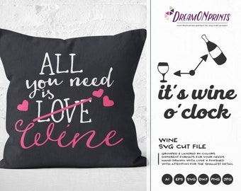 All You Need is Wine SVG, Love SVG file, All You Need is Love Svg, Wine Lover svg Cricut Explore and More SVDP445