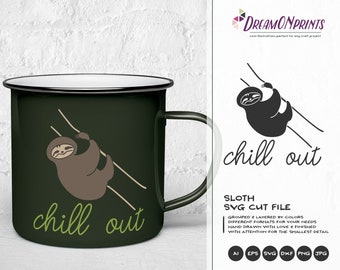 Sloth SVG Chil Out SVG, Cute Sloth SVG Cut Files, Cute Kids Baby Cut File for Cricut Explore & More, Digital Cut Files, Silhouette DOP020