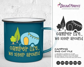 Camper Life SVG, Happy Camper SVG, Camper Svg Camp Cut Files, Vacation Camping svg for Cricut, Silhouette SVG DOP226