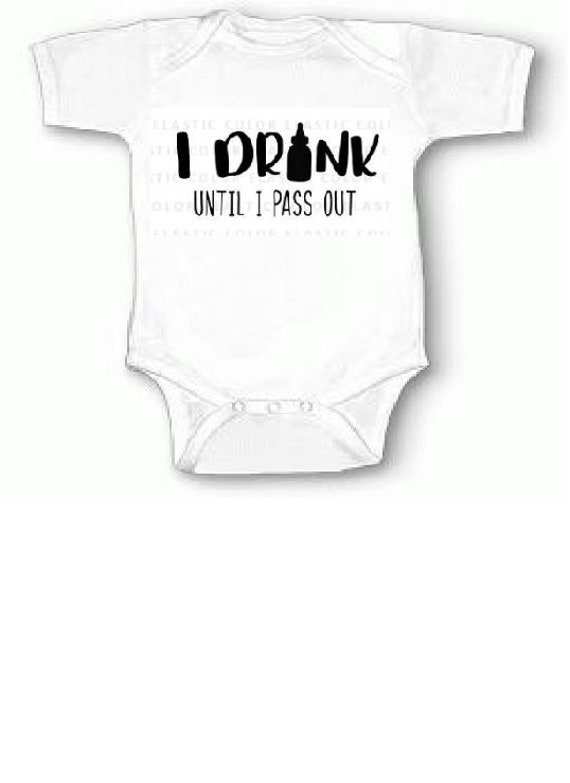Great Gift Customized Baby Onsie I Drink Until I Pass Out Baby Shower Funny Baby Clothes Long Sleeve Onsie