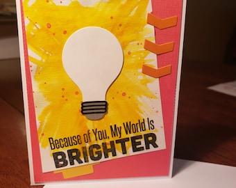 You brighten the world