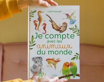 Livre J'apprends à compter avec les animaux du monde pour enfant par Cathy Faucher illustration