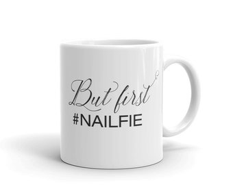 Color Street Nailfie Mug, But First #Nailfie, White Ceramic