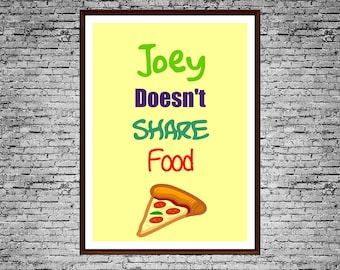 "Friends TV Show Printable Art Typography Poster ""Joey Doesn't Share Food"" Art Print For Your Wall"